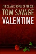 Valentine ebook by Tom Savage
