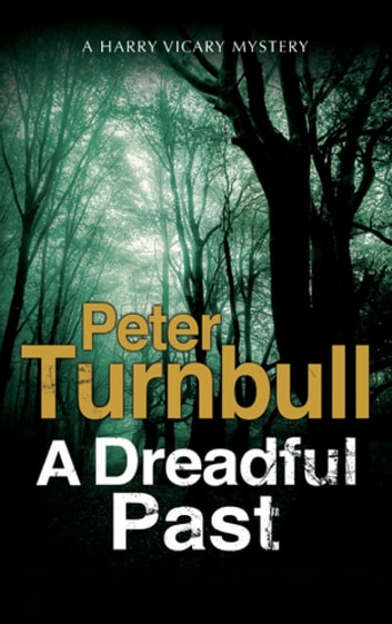 Dreadful Past, A - A British Police Procedural ebook by Mr Peter Turnbull