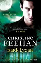 Dark Lycan - Number 24 in series ebook by Christine Feehan