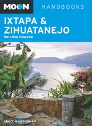 Moon Ixtapa & Zihuatanejo - Including Acapulco ebook by Bruce Whipperman