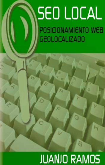 SEO local. Posicionamiento web geolocalizado ebook by Juanjo Ramos