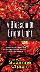 A Blossom of Bright Light ebook by