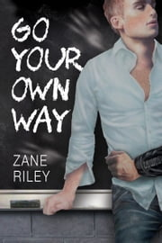 Go Your Own Way ebook by Zane Riley