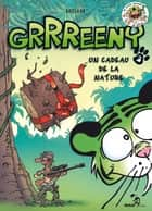 Grrreeny - Tome 02 - Un cadeau de la nature ebook by Midam