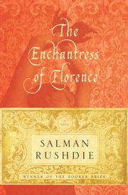The Enchantress of Florence - A Novel ebook by Salman Rushdie