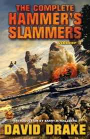 The Complete Hammer's Slammers: Volume 3 ebook by David Drake
