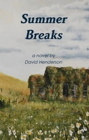 Summer Breaks: a novel ebook by David Henderson