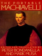 The Portable Machiavelli ebook by Niccolo Machiavelli,Peter Bondanella,Mark Musa,Peter Bondanella,Mark Musa