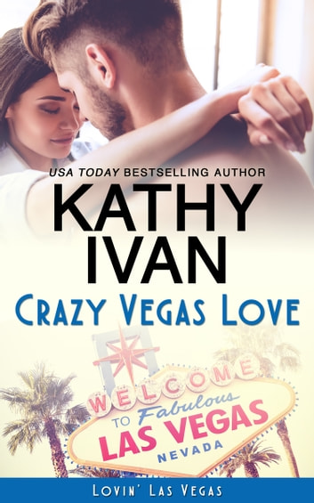 Crazy Vegas Love ebook by Kathy Ivan