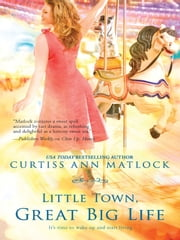 Little Town, Great Big Life ebook by Curtiss Ann Matlock