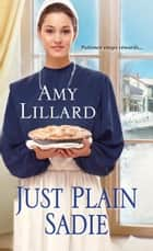 Just Plain Sadie ebook by Amy Lillard