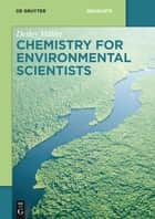 Chemistry for Environmental Scientists ebook by Detlev Möller