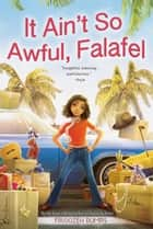 It Ain't So Awful, Falafel ebook by Firoozeh Dumas