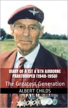 Diary of a 1st & 6th Airborne Paratrooper (1940-1950) : The Greatest Generation ebook by Albert Jack