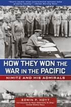 How They Won the War in the Pacific ebook by Edwin Hoyt