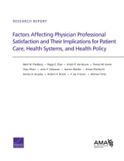 Factors Affecting Physician Professional Satisfaction and Their Implications for Patient Care, Health Systems, and Health Policy ebook by Mark W. Friedberg,Peggy G. Chen,Kristin R. Van Busum,Frances M. Aunon,Chau Pham,John P. Caloyeras,Soeren Mattke,Emma Pitchforth,Denise D. Quigley,Robert H. Brook,F. Jay Crosson,Michael Tutty