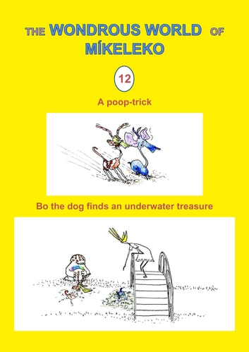 A poop-trick and Bo the dog finds an underwater treasure ebook by Míkeleko