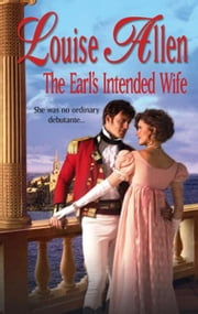 The Earl's Intended Wife ebook by Louise Allen