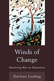 Winds of Change - Declaring War on Education ebook by Darlene Leiding,Robert Brown