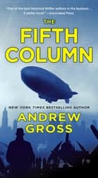 The Fifth Column - A Novel ebook by Andrew Gross