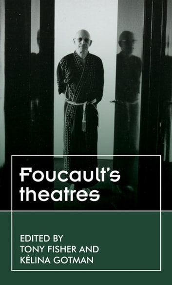 Foucault's theatres ebook by