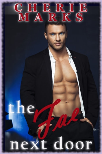 The Fae Next Door - Paranormal Romance ebook by Cherie Marks