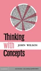 Thinking with Concepts ebook by John Wilson