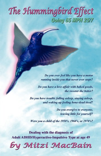 The Hummingbird Effect - Going 65 MPH 25/7 ebook by Mitzi MacBain