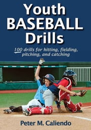 Youth Baseball Drills ebook by Peter M. Caliendo