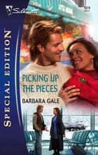 Picking Up the Pieces ebook by Barbara Gale