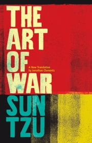 The Art of War - A New Translation ebook by Jonathan Clements