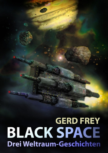 Black Space - Weltraumgeschichten ebook by Gerd Frey
