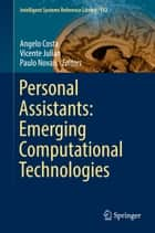 Personal Assistants: Emerging Computational Technologies ebook by Angelo  Costa, Vicente Julian, Paulo Novais