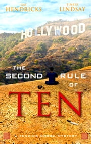 The Second Rule of Ten - A Tenzing Norbu Mystery ebook by Gay Hendricks,Tinker Lindsay