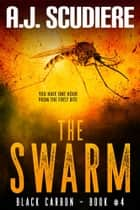 The Swarm ebook by A.J. Scudiere