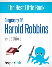 Biography of Harold Robbins ebook by Debbie  J.