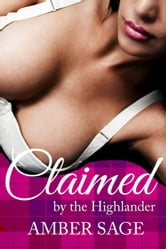 Claimed by the Highlander - Desired by the HIghlander, #3 ebook by Amber Sage