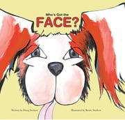 Who's Got the Face? ebook by Doug Snelson
