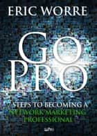 Go Pro ebook by 7 Steps to Becoming a Network Marketing Professional