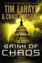 Brink of Chaos eBook by Tim LaHaye, Craig Parshall