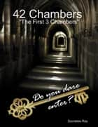 42 Chambers : The First 3 Chambers ebook by Socraties Ray