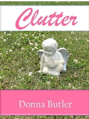 Clutter ebook by Donna Butler