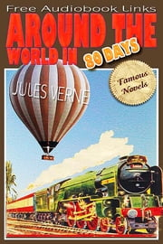 AROUND THE WORLD IN EIGHTY DAYS - Famous Novels, Free Audiobook Links ebook by JULES VERNE
