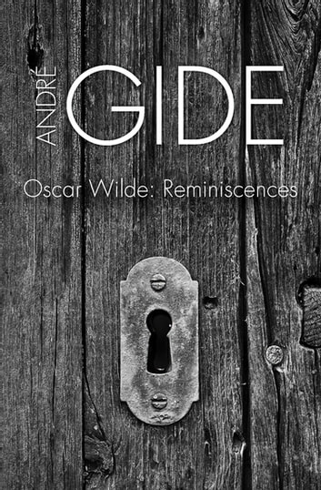 Oscar Wilde - Reminiscences ebook by André Gide