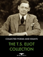 The T.S. Eliot Collection - Collected Poems and Essays ebook by T.S. Eliot