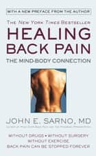 Healing Back Pain - The Mind-Body Connection ebook by John E. Sarno