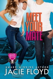Meet Your Mate ebook by Jacie Floyd