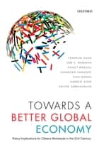 Towards a Better Global Economy - Policy Implications for Citizens Worldwide in the 21st Century ebook by Franklin Allen, Jere R. Behrman, Nancy Birdsall,...