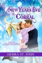 New Year's Eve at The Corral ebook by Debra  St. John