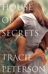 House of Secrets ebook by Tracie Peterson